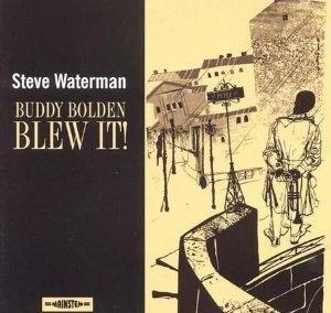Buddy Bolden Blew It